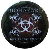 Biohazard - 'Kill or be Killed' Button Badge